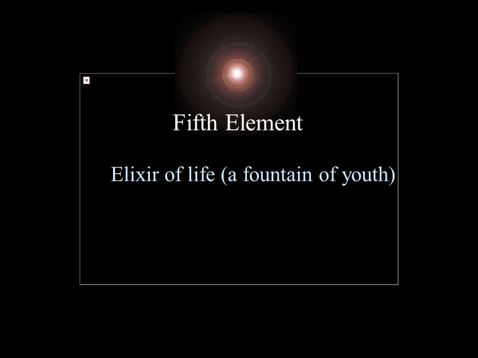Elixir of life (a fountain of youth) Fifth Element
