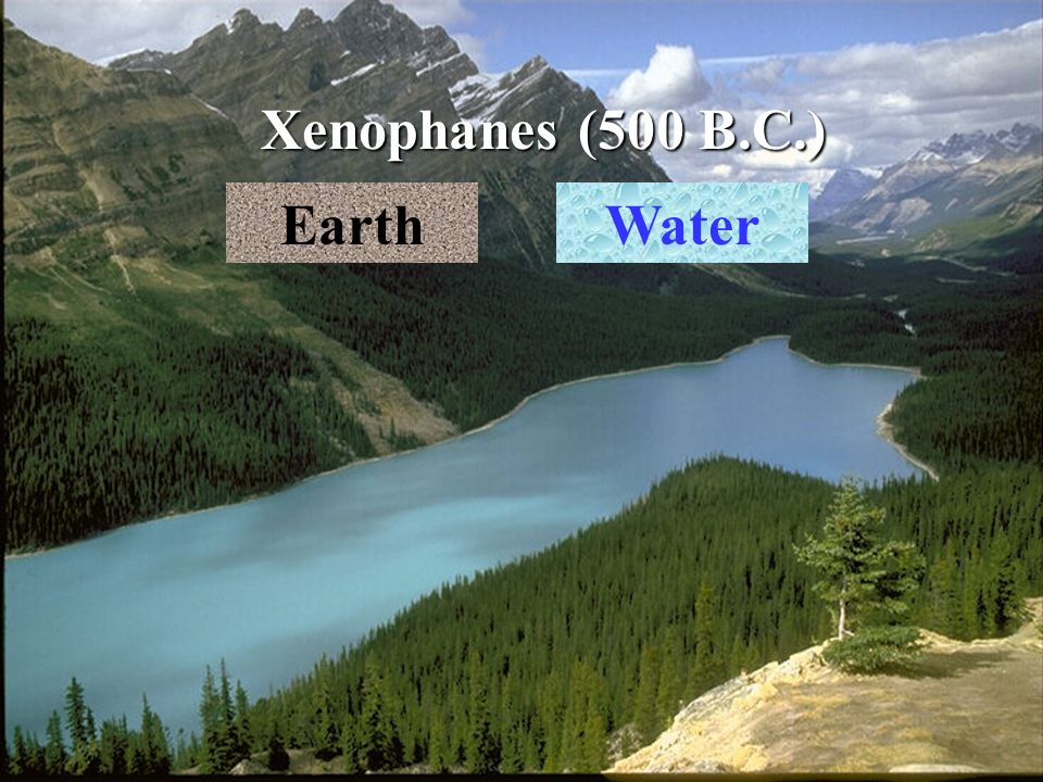 Xenophanes (500 B.C.) EarthWater