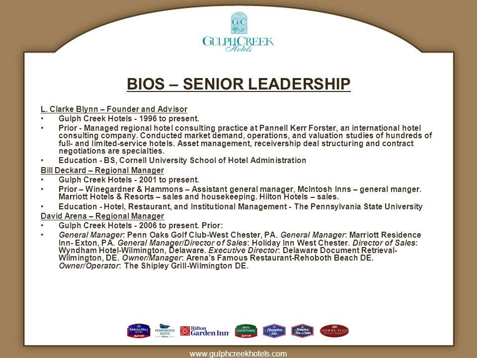 www.gulphcreekhotels.com BIOS – SENIOR LEADERSHIP L. Clarke Blynn – Founder and Advisor Gulph Creek Hotels - 1996 to present. Prior - Managed regional