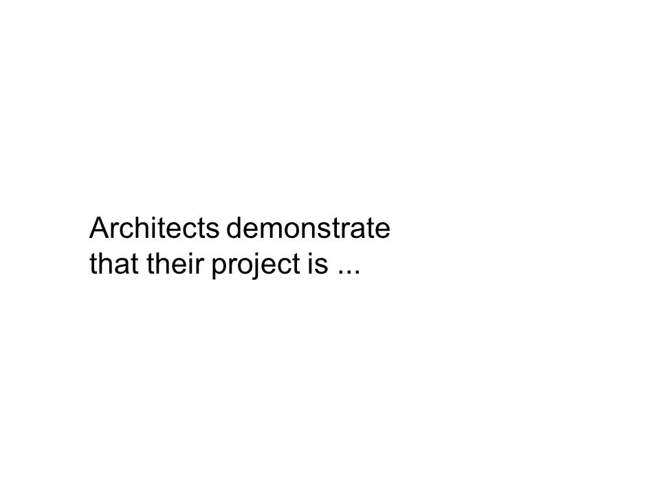 Architects demonstrate that their project is...