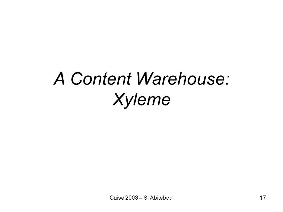 Caise 2003 – S. Abiteboul17 A Content Warehouse: Xyleme