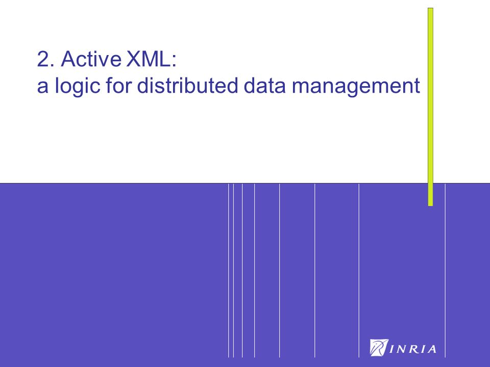 28 2. Active XML: a logic for distributed data management