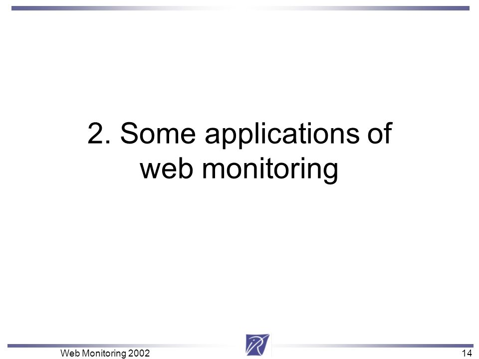 14 Web Monitoring 200214 2. Some applications of web monitoring