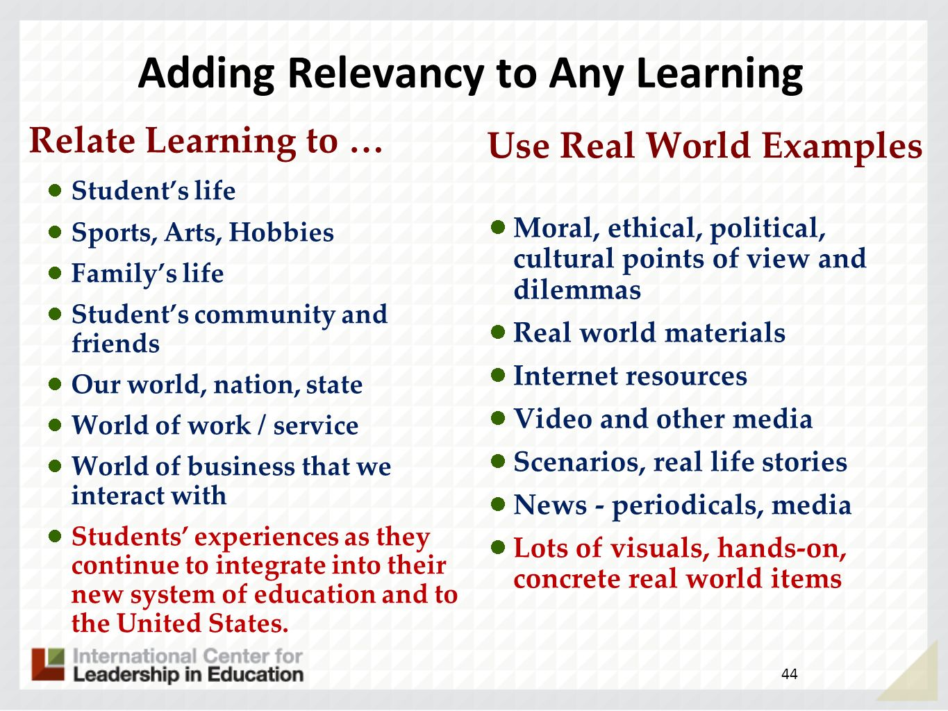 A Relevant Lesson Answers: What am I Learning? Why am I learning it? How will I use it? 43