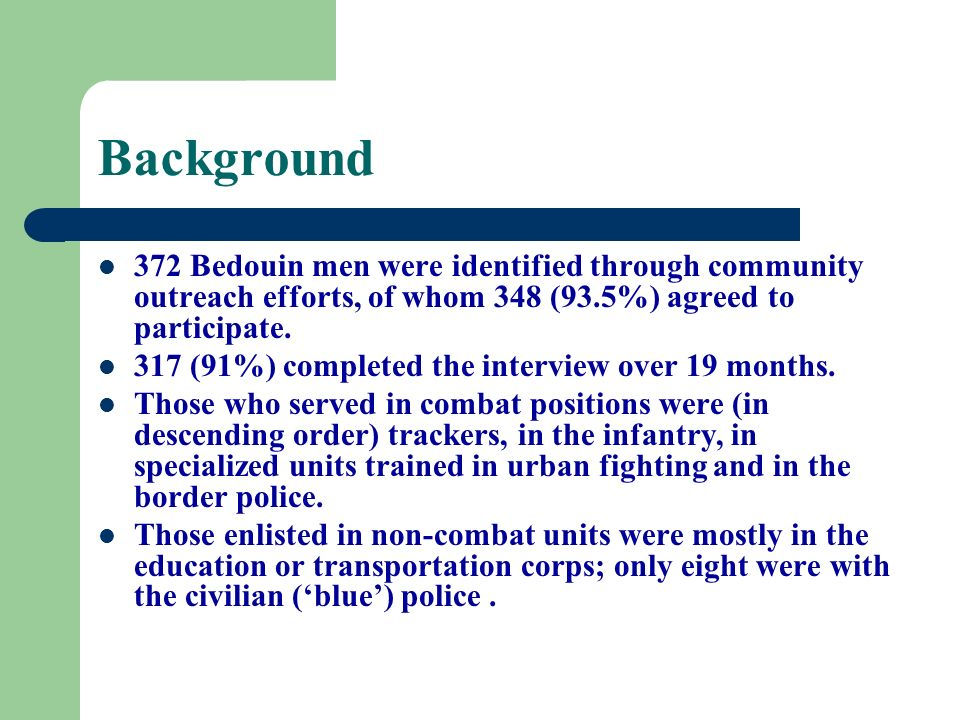 Background 372 Bedouin men were identified through community outreach efforts, of whom 348 (93.5%) agreed to participate. 317 (91%) completed the inte