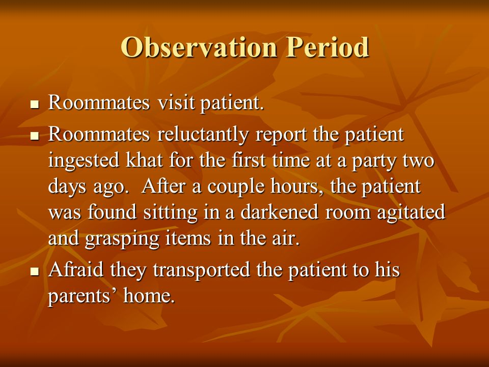 Observation Period Roommates visit patient. Roommates visit patient.