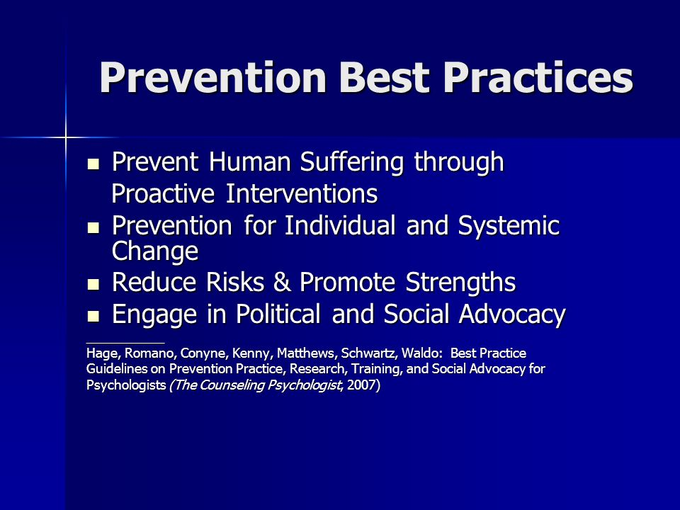 Prevention Best Practices Prevention Best Practices Prevent Human Suffering through Prevent Human Suffering through Proactive Interventions Proactive