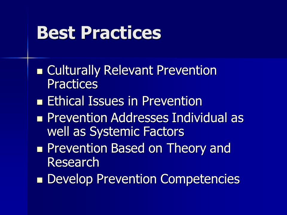 Best Practices Culturally Relevant Prevention Practices Culturally Relevant Prevention Practices Ethical Issues in Prevention Ethical Issues in Preven