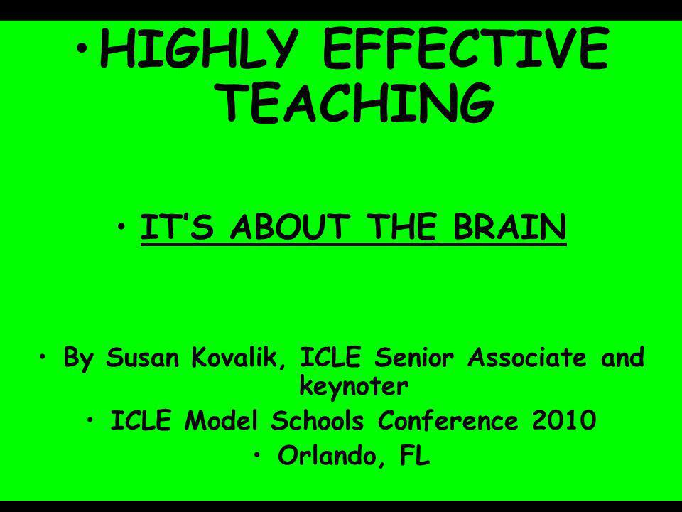 (c) susan kovalik The Center for Effective Learning 1 SPECIAL EDUCTION WORKSHOP HIGHLY EFFECTIVE TEACHING ITS ABOUT THE BRAIN By Susan Kovalik, ICLE S