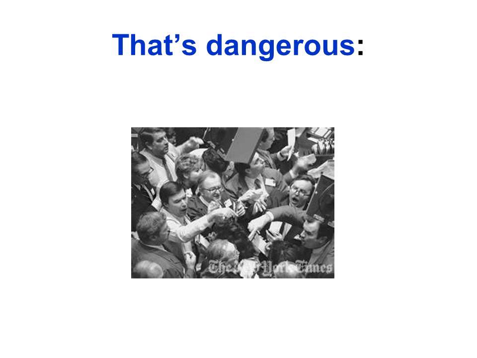 Thats dangerous: