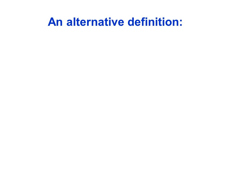 An alternative definition: