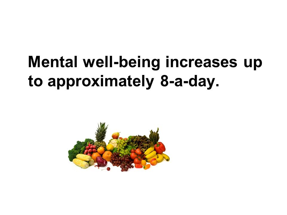 Mental well-being increases up to approximately 8-a-day.