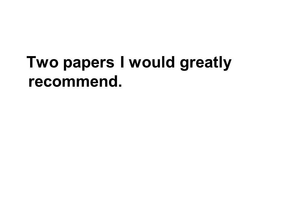 Two papers I would greatly recommend.