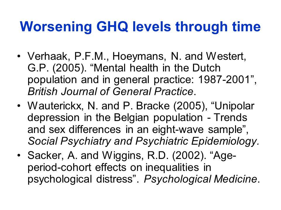 Worsening GHQ levels through time Verhaak, P.F.M., Hoeymans, N.