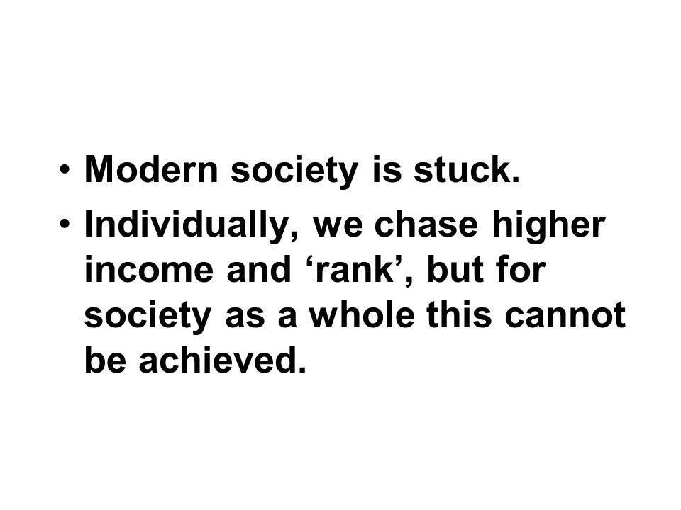 Modern society is stuck.