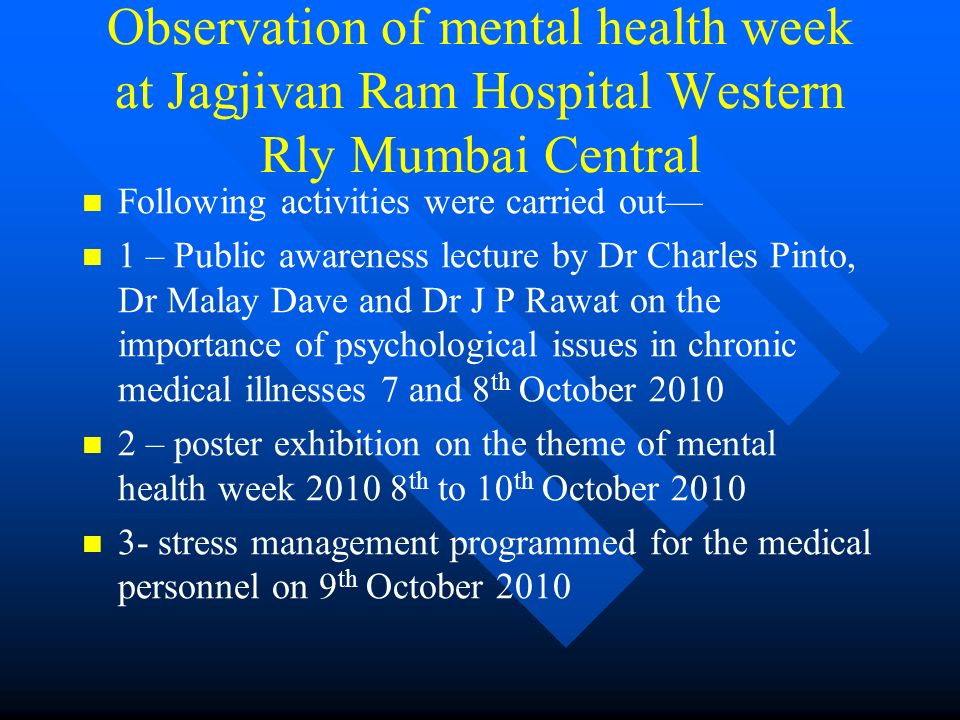 Observation of mental health week at Jagjivan Ram Hospital Western Rly Mumbai Central Following activities were carried out 1 – Public awareness lectu