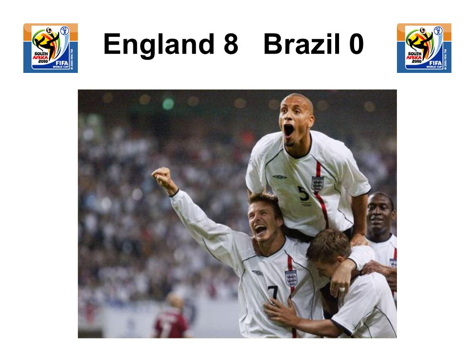England 8 Brazil 0