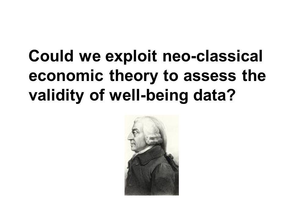 Could we exploit neo-classical economic theory to assess the validity of well-being data?
