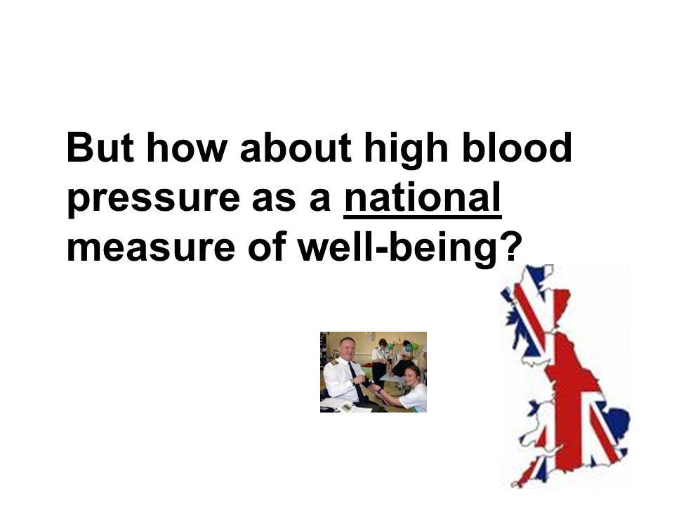 But how about high blood pressure as a national measure of well-being?