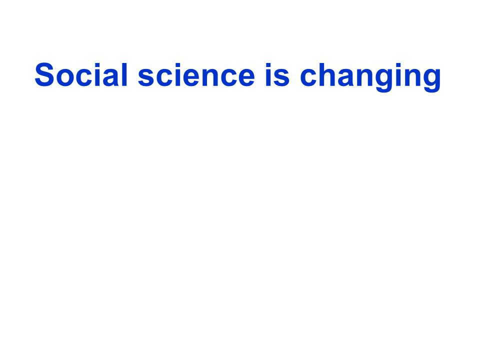 Social science is changing
