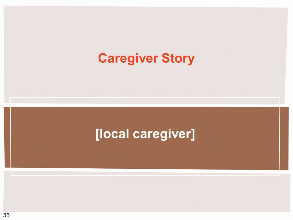 35 Caregiver Story [local caregiver]