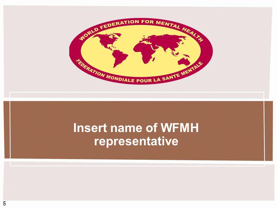 5 Insert name of WFMH representative
