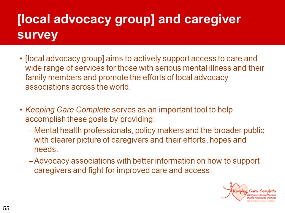 55 [local advocacy group] and caregiver survey [local advocacy group] aims to actively support access to care and wide range of services for those wit
