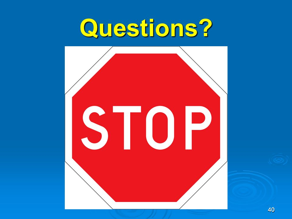 40 Questions?