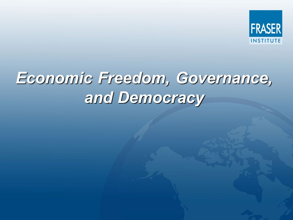 Economic Freedom, Governance, and Democracy