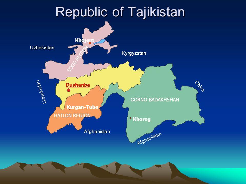 Uzbekistan Kyrgyzstan China Khojent Dushanbe SOGD REGION GORNO-BADAKHSHAN Afghanistan HATLON REGION Khorog Kurgan-Tube Republic of Tajikistan Afghanistan Uzbekistan
