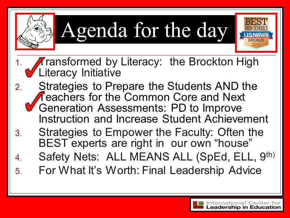 Agenda for the day 1. Transformed by Literacy: the Brockton High Literacy Initiative 2.