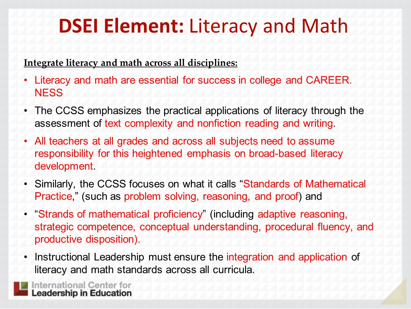 DSEI Element: Literacy and Math Integrate literacy and math across all disciplines: Literacy and math are essential for success in college and CAREER.