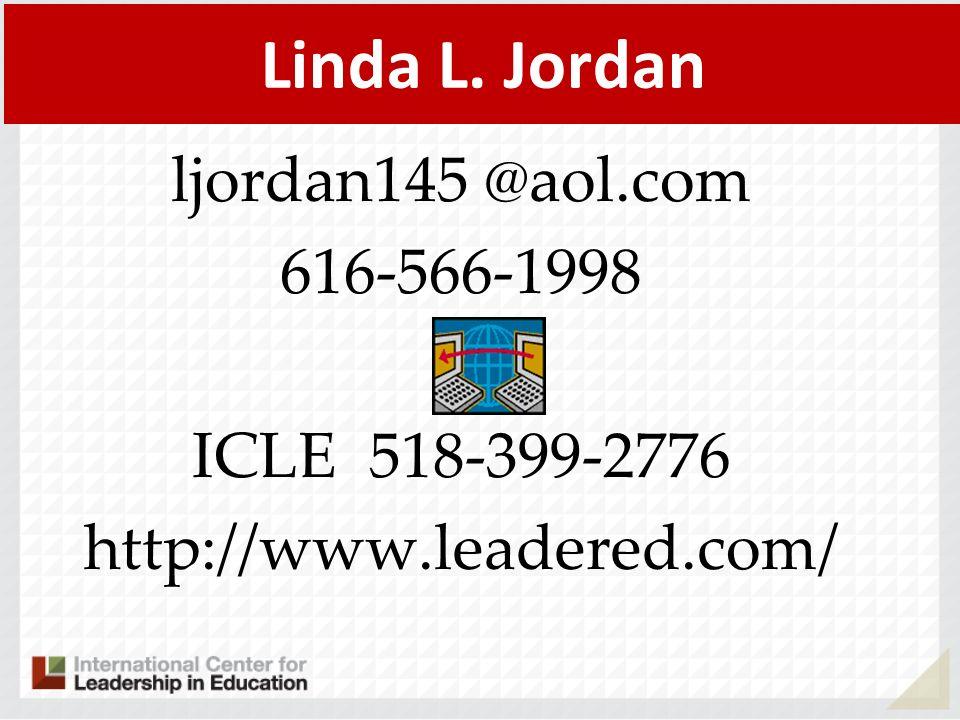 Linda L. Jordan ljordan145 @aol.com 616-566-1998 ICLE 518-399-2776 http://www.leadered.com/