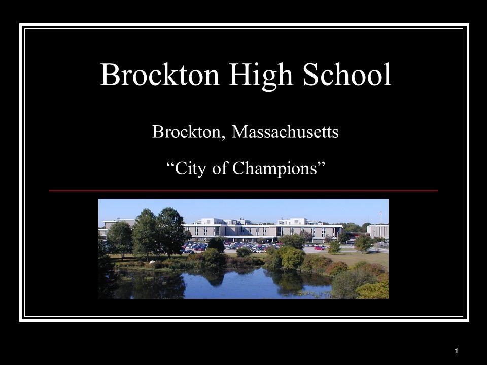 1 Brockton High School Brockton, Massachusetts City of Champions