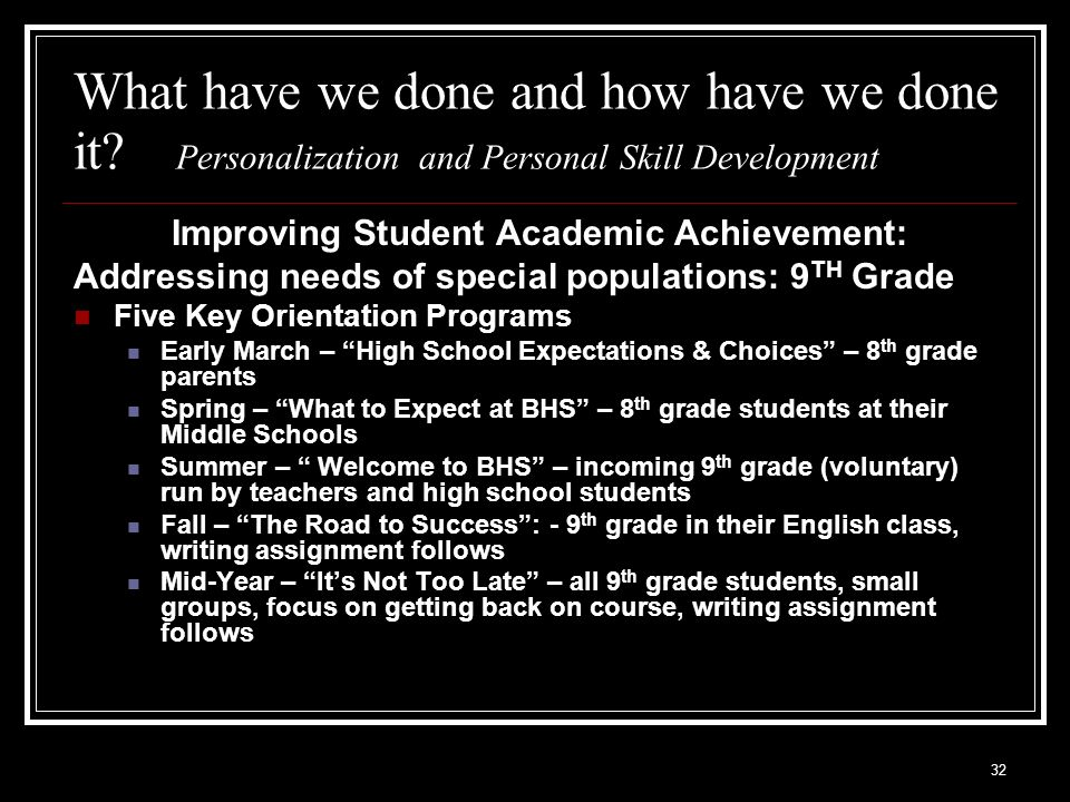 32 What have we done and how have we done it? Personalization and Personal Skill Development Improving Student Academic Achievement: Addressing needs