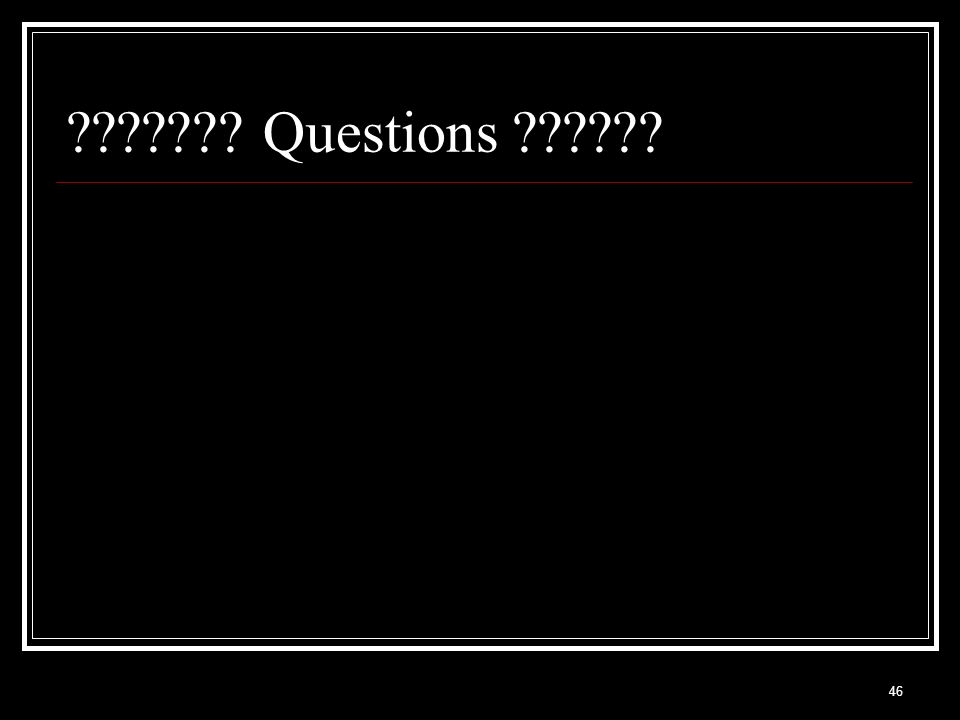 46 ??????? Questions ??????