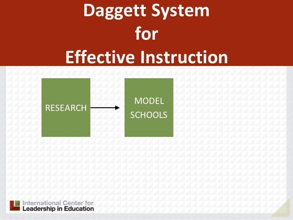 RESEARCH MODEL SCHOOLS Daggett System for Effective Instruction