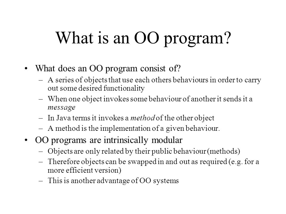What is an OO program.What does an OO program consist of.