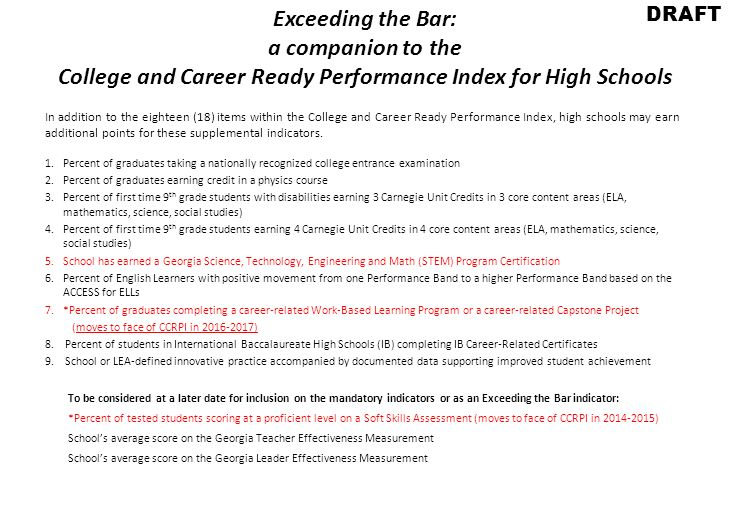 Exceeding the Bar: a companion to the College and Career Ready Performance Index for High Schools In addition to the eighteen (18) items within the Co