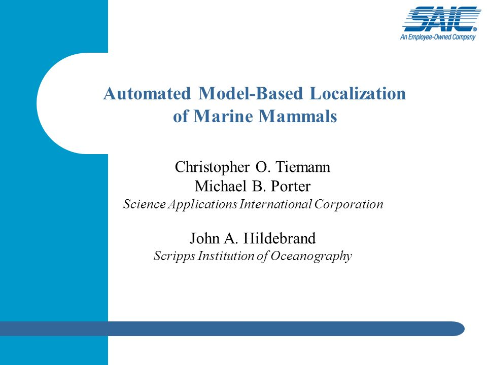 Christopher O. Tiemann Michael B. Porter Science Applications International Corporation John A.