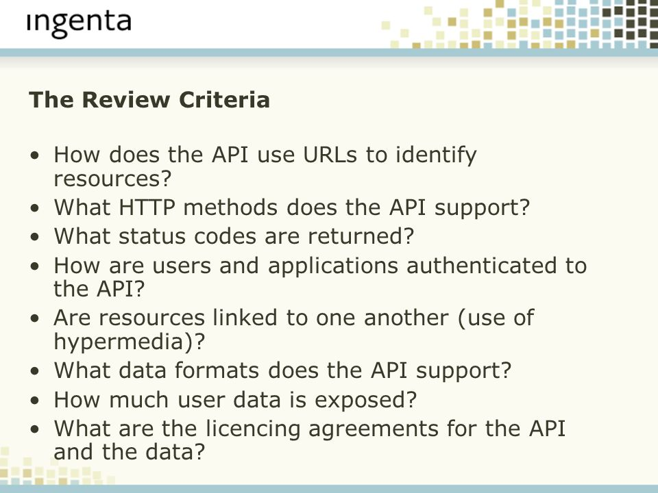 Review Summary Most RESTful to some extent, no true REST interfaces GET/POST most common HTTP methods Generally poor use of correct HTTP status codes Little or no hyperlinking Mixture of authentication methods –Plain text, HTTP Basic Auth, Atom X-WSSE Not all data is clearly licenced –OpenContent (MusicBrainz); CreativeCommons (Flickr)