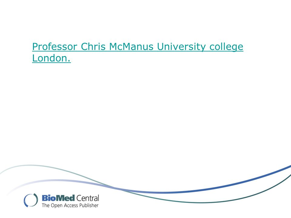 Professor Chris McManus University college London.