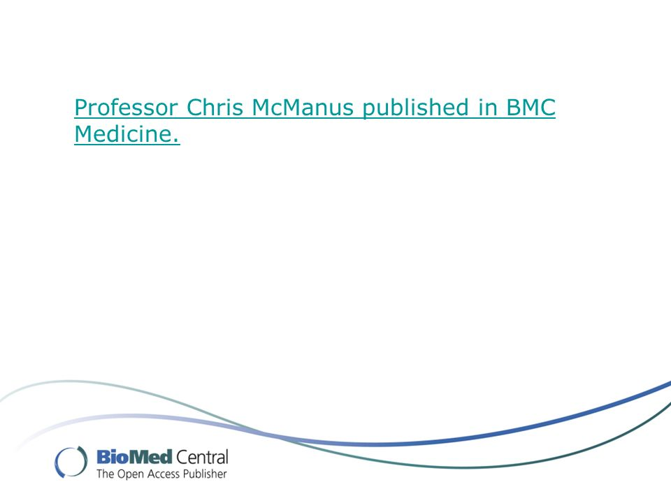 Professor Chris McManus published in BMC Medicine.