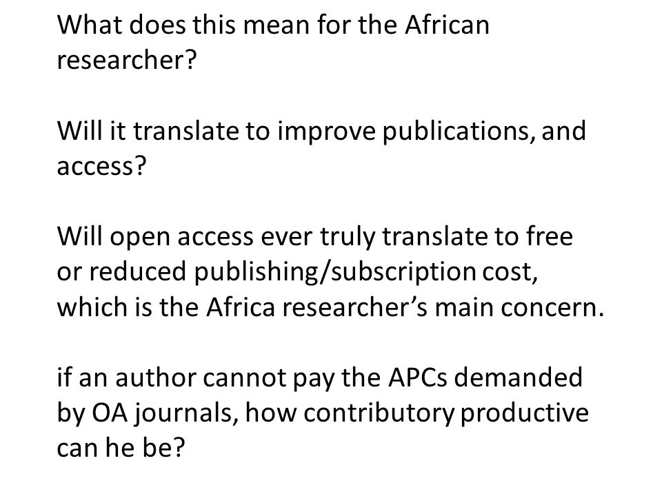 What does this mean for the African researcher.