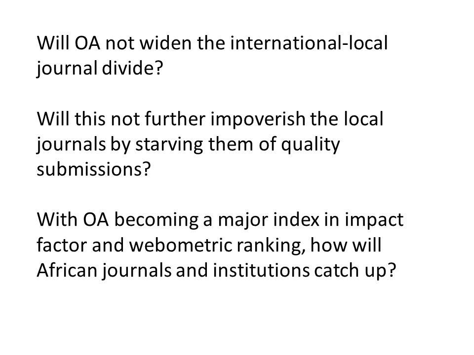 Will OA not widen the international-local journal divide.