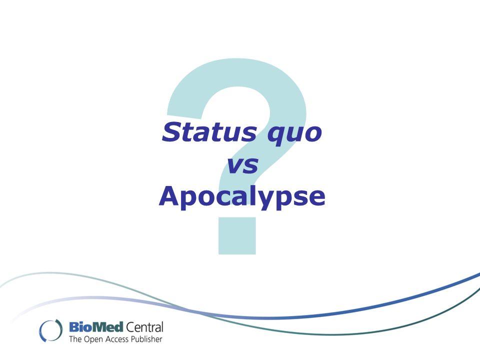 Status quo vs Apocalypse