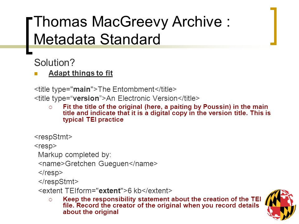 Thomas MacGreevy Archive : Metadata Standard Solution? Adapt things to fit The Entombment An Electronic Version Fit the title of the original (here, a