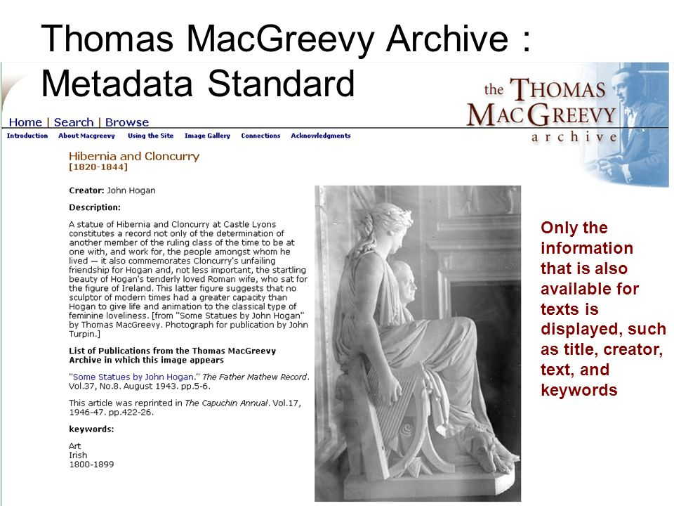 Only the information that is also available for texts is displayed, such as title, creator, text, and keywords Thomas MacGreevy Archive : Metadata Standard