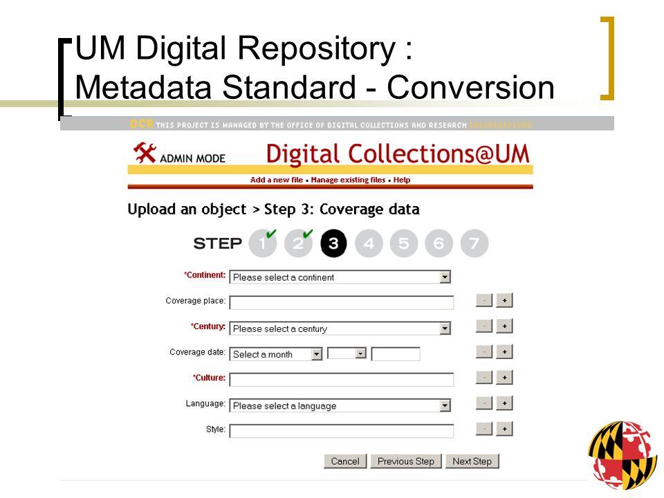 UM Digital Repository : Metadata Standard - Conversion