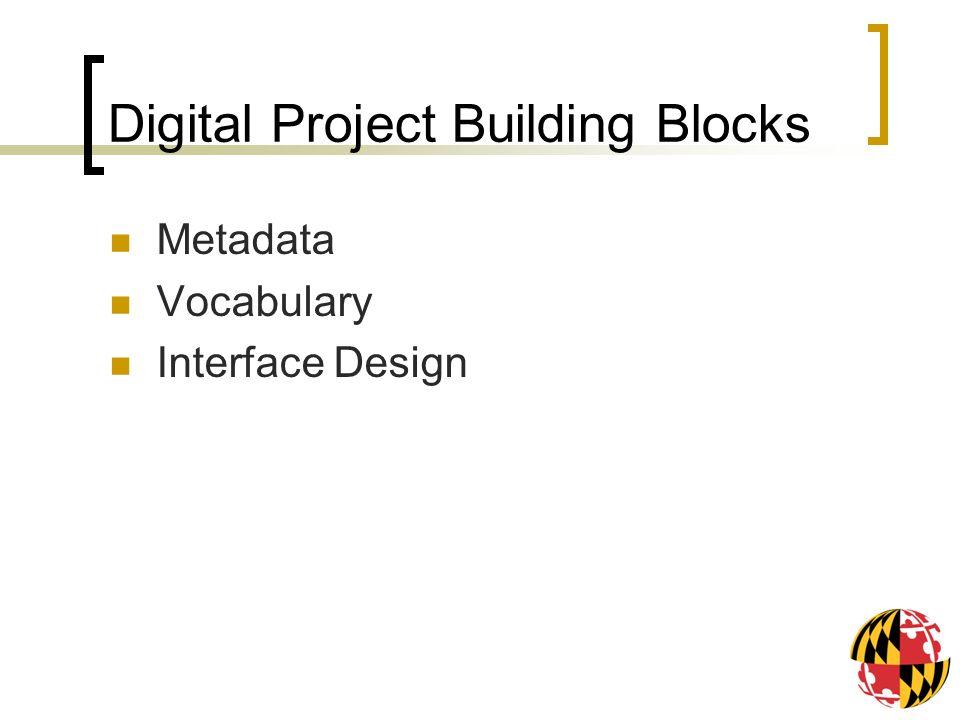 Digital Project Building Blocks Metadata Vocabulary Interface Design